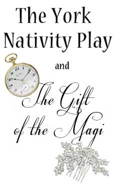 York Nativity and The Gift of the Magi